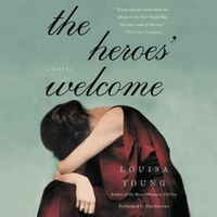 The Heroes' Welcome: A   Novel