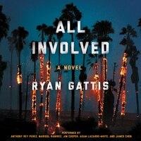 All Involved: A   Novel Of The 1992 La Riots