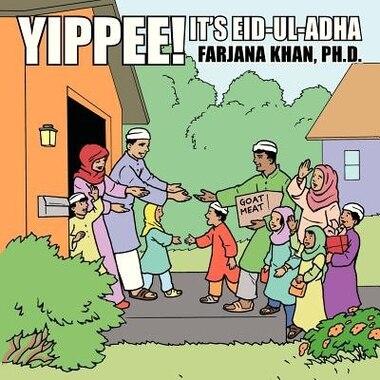 Yippee! It's Eid-ul-adha by Farjana Khan Ph.d