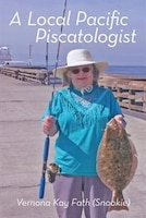 A Local Pacific Piscatologist: A Lifetime of Fishing