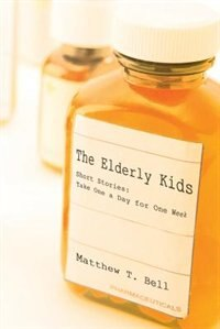 The Elderly Kids: Short Stories: Take One A Day For One Week