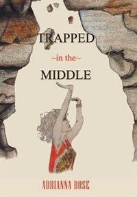 Book Trapped In The Middle by Adrianna Rose
