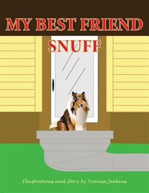 My Best Friend Snuff by Tranise Jenkins