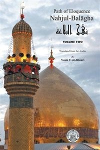 Nahjul-balagha: Path Of Eloquence, Vol. 2 by Yasin Al-jibouri