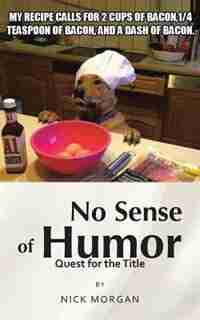 No Sense Of Humor: Quest For The Title by Nick Morgan