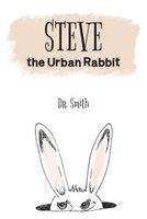 Steve The Urban Rabbit