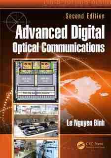 Advanced Digital Optical Communications by Le Nguyen Binh