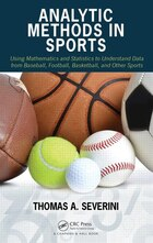Analytic Methods In Sports: Using Mathematics And Statistics To Understand Data From Baseball…