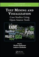 Text Mining And Visualization: Case Studies Using Open-source Tools