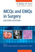 Mcqs And Emqs In Surgery: A Bailey And Love Revision Guide