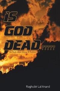 Is God Dead: The Truth about Jammu & Kashmir