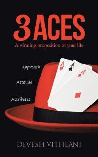 3 Aces: A Winning Proposition of Your Life by Devesh Vithlani