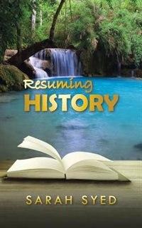 Resuming History by Sarah Syed
