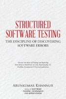 STRUCTURED SOFTWARE TESTING: The Discipline of Discovering