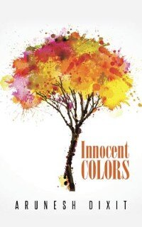 Innocent Colors by Arunesh Dixit