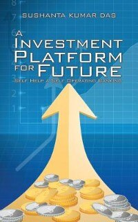 A Investment Platform for Future: Self Help a Self Operating Banking