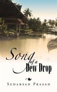 Song of a Dew Drop: Dew Drop by Sudarsan Prasad