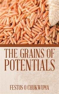 The Grains of Potentials by Festus O Chukwuma