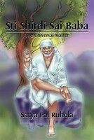 Sri Shirdi Sai Baba: The Universal Master