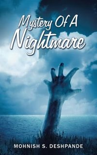Mystery Of A Nightmare by Mohnish S. Deshpande