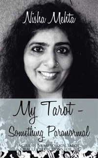 My Tarot - Something Paranormal: includes Numerology, Tarot & Oracle Predictions for 2017 by Nisha Mehta