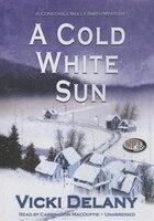 A Cold White Sun (mp3 Cd): A Constable Molly Smith Mystery
