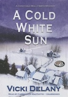 A Cold White Sun (mp3 Cd): A Constable Molly Smith Mystery