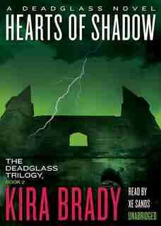 Hearts Of Shadow (mp3 Cd): A Deadglass Novel by Kira Brady