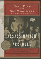 The Assassination Of The Archduke (mp3 Cd): Sarajevo 1914 And The Romance That Changed The World