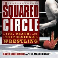 The Squared Circle (mp3 Cd): Life, Death, And Professional Wrestling