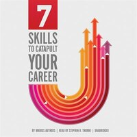 7 Skills That Will Catapult Your Career