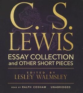 C. S. Lewis: Essay Collection And Other Short Pieces