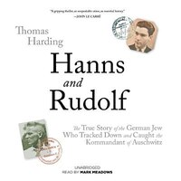 Hanns And Rudolf (mp3 Cd): The True Story Of The German Jew Who Tracked And Caught The Kommandant…