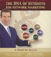 The Dna Of Business For Network Marketing: A Model For Success