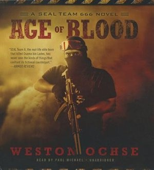Age Of Blood: A Seal Team 666 Novel by Weston Ochse