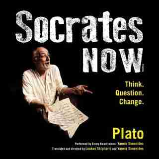 Socrates Now: Think. Question. Change. by Plato