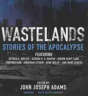 Wastelands: Stories Of The Apocalypse by John Joseph Adams