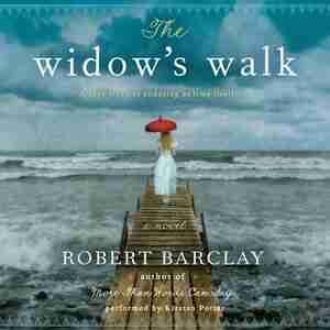 The Widow's Walk: A Novel by Robert Barclay