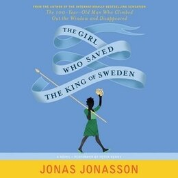 Book The Girl Who Saved The King Of Sweden: A Novel by Jonas Jonasson