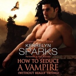 Book How To Seduce A Vampire (without Really Trying) by Kerrelyn Sparks