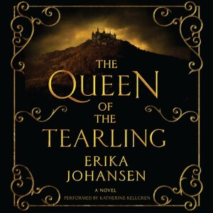 The Queen Of The Tearling: A Novel by Erika Johansen