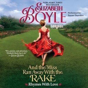 And The Miss Ran Away With The Rake: Rhymes With Love by Elizabeth Boyle