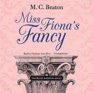 Miss Fiona's Fancy by M. C. Beaton