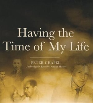 Having The Time Of My Life by Peter Chapel