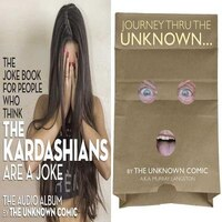 The Unknown Comic Collection: Journey Thru The Unknown And The Kardashiansjoke Book