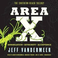 Area X: The Southern Reach Trilogy-annihilation, Authority, Acceptance