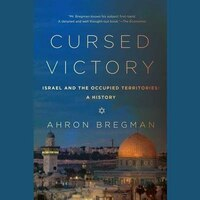 Cursed Victory: Israel and the Occupied Territories; A History (mp3cd)