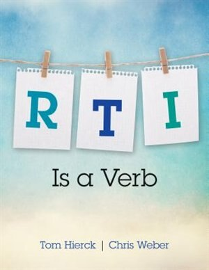 Rti Is A Verb by Tom Hierck
