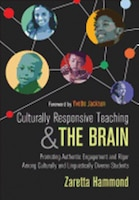Culturally Responsive Teaching and the Brain: Promoting Authentic Engagement and Rigor Among…