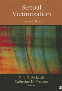 Sexual Victimization: Then And Now by Tara N. Richards